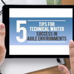 Five Tips to Succeeding as an Agile Technical Writer