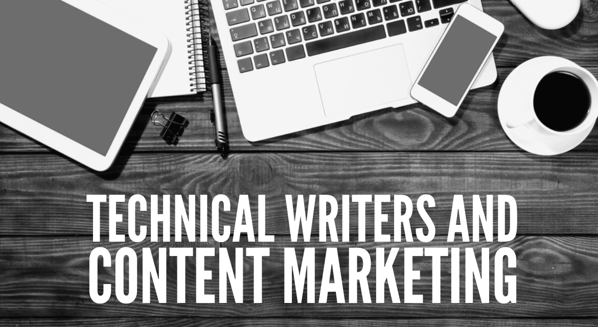 Tech Writers: Do They Have A Role In Content Marketing?
