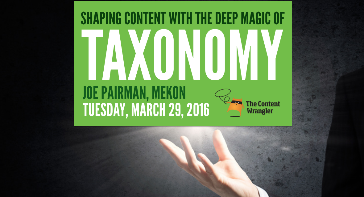 [WEBINAR] Shaping Content with the Deep Magic of Taxonomy