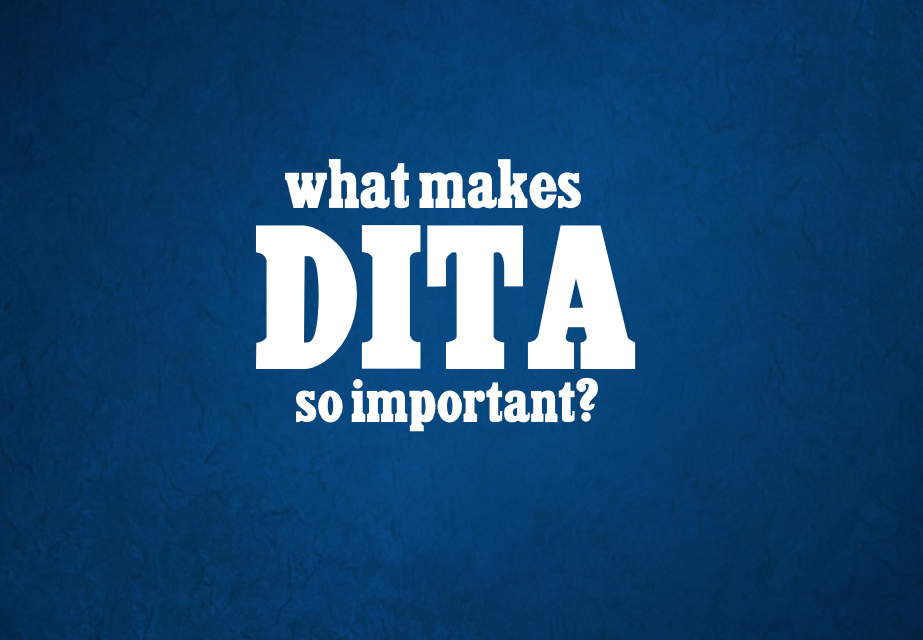 Why is DITA Important?