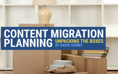 Content Migration Planning: Unpacking The Boxes