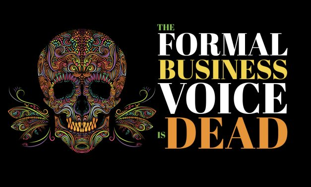 The Formal Business Voice is Dead