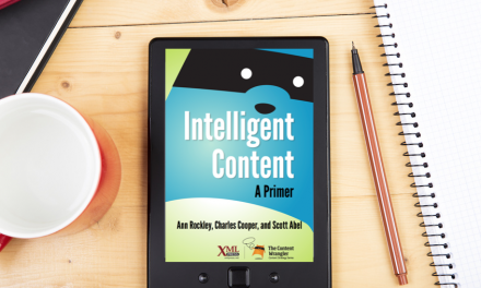 Intelligent Content: A Primer by Ann Rockley, Charles Cooper and Scott Abel