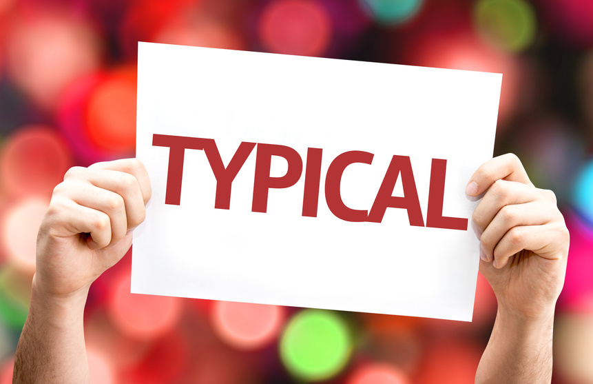 """Image: Sign that reads """"typical"""""""